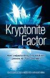 Kryptonite Factor: How Understanding One Weakness Unlocks All Your Strengths (Volume 1)
