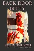 Back Door Betty: Fire in the Hole (Large Print Version) : Fire in the Hole