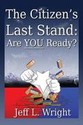 The Citizen's Last Stand: Are You Ready? (Volume 1)