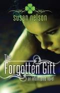 Forgotten Gift : An Interrupted Novel