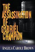 The Assassination of Gabriel Champion