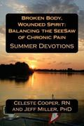 BROKEN BODY, WOUNDED SPIRIT: Balancing the See-Saw of Chronic Pain: Summer Devotions (Volume 2)