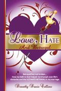 Love, Hate & Betrayal (Heart of A Woman) (Volume 1)