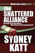 The Shattered Alliance (Undercover Series) (Volume 2)