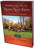 Finding My Way to Moose River Farm : Living with Animals in the Adirondacks