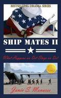 Ship Mates II (Book 2 of #1 Bestselling Drama Trilogy) : What Happens on Det Stays on Det