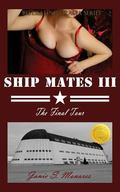 Ship Mates III: The Final Tour (Volume 3)