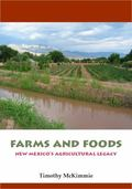 Farms and Foods : New Mexico's Agricultural Legacy
