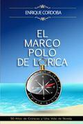 Marco Polo de Lorica : Cr�nicas de una Vida de Novela