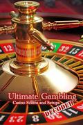 Ultimate Gambling : Casino Scams and Setups Decoded