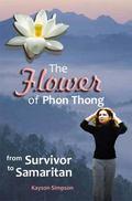 Flower of Phon Thong : From Survivor to Samaritan