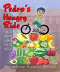 Pedro's Hungry Ride : A Boy. a Bike. and a Search for a Snack