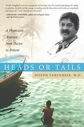 Heads or Tails : A Physician's Journey from Doctor to Patient