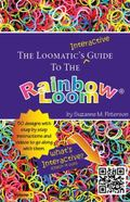 Loomatic's Interactive Guide to the Rainbow Loom (R)