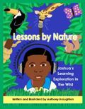 Lessons by Nature : Joshua's Learning Exploration in the Wild