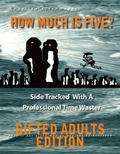 How Much Is Five? : Side Tracked with a Professional Time Waster