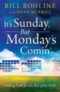 It's Sunday, but Monday's Comin': Finding Faith for the Rest of the Week