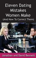 Eleven Dating Mistakes Women Make (and How to Correct Them)
