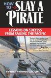 How to Slay a Pirate: Lessons on Success from Sailing the Pacific