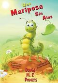 Una Mariposa Sin Alas: A Butterfly Without Wings (Spanish Edition)