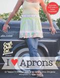 I {Heart} Aprons : 10 Make It Pretty Sew and No Sew Apron Projects