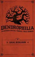 Dendrophilia and Other Social Taboos : True Stories