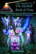 Saeshell Book of Time Part 2 : LCC Edition: the Rebirth of Innocents