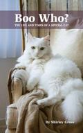 Boo Who? : The Life and Times of a Special Cat