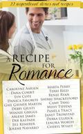 Recipe for Romance : A Collection of 22 Inspirational Stories and Recipes