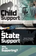 Child Support or State Support : Who Are We Supporting?