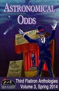 Astronomical Odds (Third Flatiron Anthologies) (Volume 3)