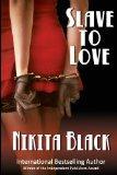 Slave To Love: full-length erotic thriller