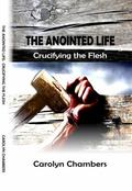 Anointed Life : Crucifying the Flesh