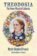 Theodosia: The Flower Wizard of California