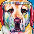 Dogs of Ron Burns : Featuring Heroic Dogs From 9/11