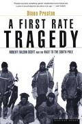 First Rate Tragedy Robert Falcon Scott and the Race to the South Pole