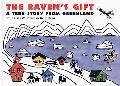Raven's Gift A True Story from Greenland