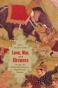 Love, War, and Circuses The Age-Old Relationship Between Elephants and Humans