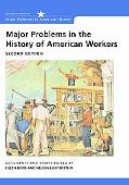 Major Problems History of the American Workers