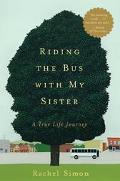 Riding the Bus With My Sister A True Life Journey