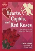 Hearts, Cupids, and Red Roses The Story of the Valentine Symbols