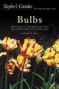 Taylor's Guide to Bulbs How to Select and Grow 480 Species of Spring and Summer Bulbs