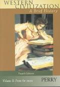 Western Civilization, Volume 2 With Atlas 98 Brief, Fourth Edition
