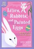 Lilies, Rabbits, and Painted Eggs The Story of the Easter Symbols