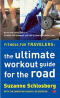 Fitness for Travelers The Ultimate Workout Guide for the Road