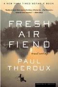 Fresh Air Fiend Travel Writings, 1985-2000