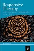 Responsive Therapy A Systematic Approach to Counseling Skills
