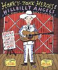 Honky-Tonk Heroes and Hillbilly Angels The Pioneers of Country & Western Music