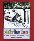 Antler, Bear, Canoe A Northwoods Alphabet Year