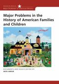 Major Problems In The History Of American Families And Children Documents and Essays